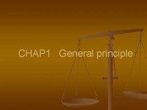 CHAP 1 General principle CHAP 1 General principle