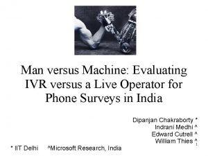 Man versus Machine Evaluating IVR versus a Live