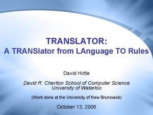 TRANSLATOR A TRANSlator from LAnguage TO Rules David