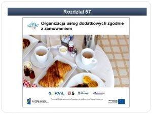 Rozdzia 57 Rozdzia 57 Organizacja usug dodatkowych zgodnie