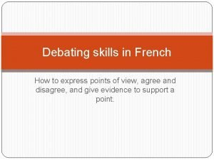Debating skills in French How to express points