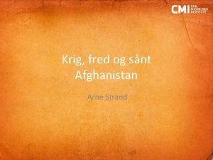 Krig fred og snt Afghanistan Arne Strand Afghanistan