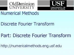 Numerical Methods Discrete Fourier Transform Part Discrete Fourier