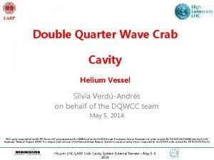 Double Quarter Wave Crab Cavity Helium Vessel Silvia