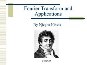 Fourier Transform and Applications By Njegos Nincic Fourier