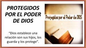 PROTEGIDOS POR EL PODER DE DIOS Dios establece
