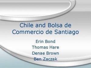 Chile and Bolsa de Commercio de Santiago Erin