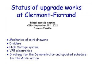 Status of upgrade works at ClermontFerrand Tilecal upgrade