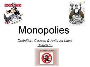 Monopolies Definition Causes Antitrust Laws Chapter 15 4