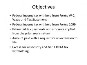 Objectives Federal income tax withheld from Forms W2