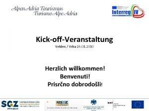 KickoffVeranstaltung Velden Vrba 26 01 2010 Herzlich willkommen
