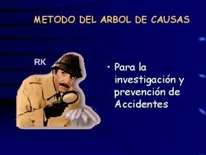 METODO DEL ARBOL DE CAUSAS Para la investigacin