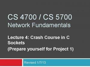 CS 4700 CS 5700 Network Fundamentals Lecture 4