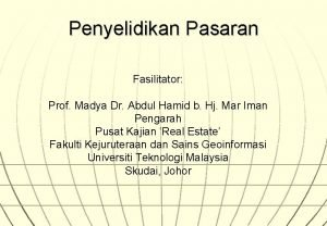 Penyelidikan Pasaran Fasilitator Prof Madya Dr Abdul Hamid