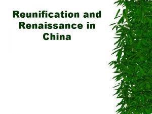 Reunification and Renaissance in China Era of Division