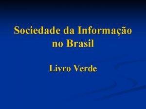 Sociedade da Informao no Brasil Livro Verde Captulo