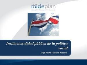 Institucionalidad pblica de la poltica social Olga Marta