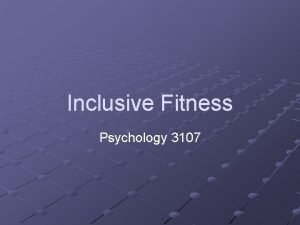 Inclusive Fitness Psychology 3107 Introduction Darwin was troubled