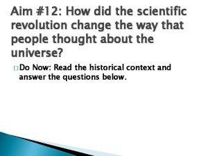 Aim 12 How did the scientific revolution change