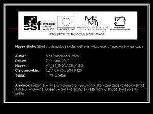 Nzev koly Stedn prmyslov kola Ostrava Vtkovice pspvkov