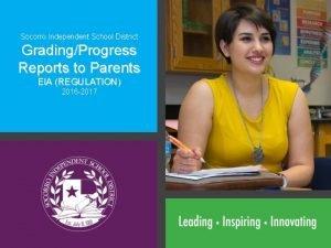 Socorro Independent School District GradingProgress Reports to Parents