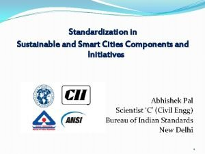 Standardization in Sustainable and Smart Cities Components and