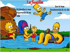 La familia Mi familia lo mas importante de
