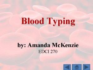 Blood Typing by Amanda Mc Kenzie EDCI 270