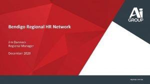 Bendigo Regional HR Network Jim Dannock Regional Manager