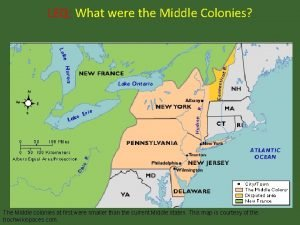 LEQ What were the Middle Colonies The Middle