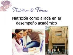 Nutricin como aliada en el desempeo acadmico Nutricin