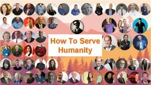 How To Serve Humanity How To Serve Humanity