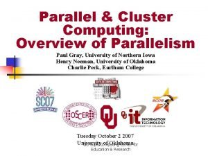 Parallel Cluster Computing Overview of Parallelism Paul Gray