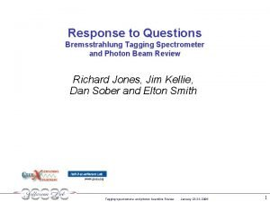 Response to Questions Bremsstrahlung Tagging Spectrometer and Photon