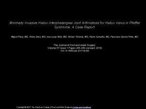 Minimally Invasive Hallux Interphalangeal Joint Arthrodesis for Hallux