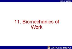 IMEN 315 11 Biomechanics of Work IMEN 315