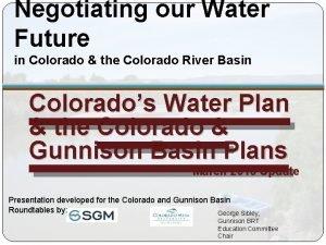 Negotiating our Water Future in Colorado the Colorado