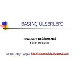 BASIN LSERLER Hem Sare DERMENC Eitim Hemiresi Salk