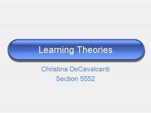 Learning Theories Christina De Cavalcanti Section 5552 Behaviorism