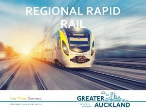 REGIONAL RAPID RAIL Thank You To begin thank