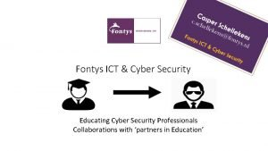 Fontys ICT Cyber Security Educating Cyber Security Professionals