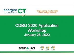 CDBG 2020 Application Workshop January 28 2020 Goals