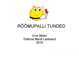 RMUPALLI TUNDED Urve Meier Tallinna Mardi Lasteaed 2010