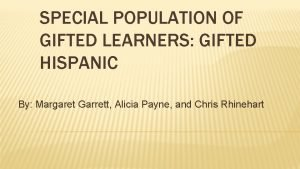 SPECIAL POPULATION OF GIFTED LEARNERS GIFTED HISPANIC By