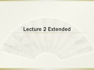 Lecture 2 Extended Fuzzy Logic Fuzzy Logic was