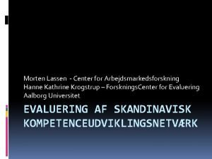 Morten Lassen Center for Arbejdsmarkedsforskning Hanne Kathrine Krogstrup