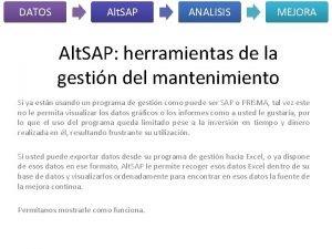 DATOS Alt SAP ANALISIS MEJORA Alt SAP herramientas