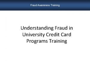 Fraud Awareness Training Understanding Fraud in University Credit