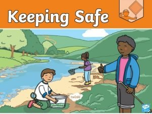 Is It Safe Staying safe is really important