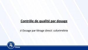 Contrle de qualit par dosage dDosage par titrage